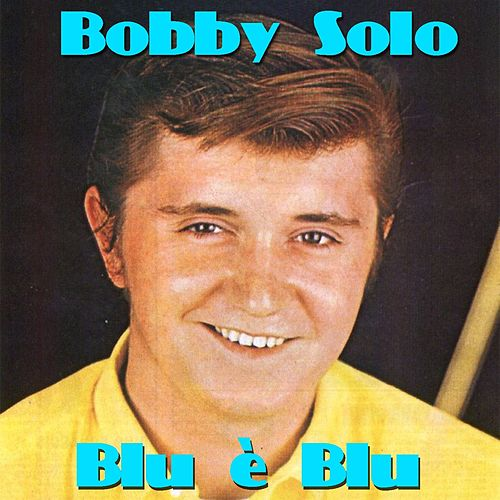 Play & Download Blu è blu by Bobby Solo | Napster