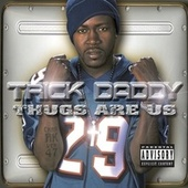 Play & Download Thugs Are Us by Trick Daddy | Napster