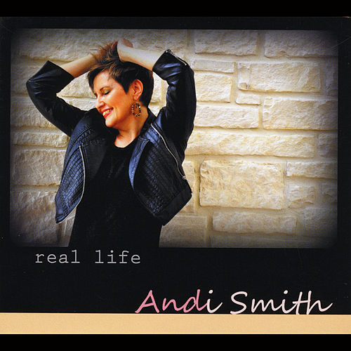 Real Life by Andi Smith