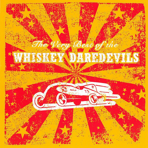 Play & Download The Very Best Of The by Whiskey Daredevils | Napster