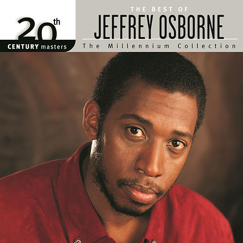 Play & Download 20th Century Masters: The Millennium Collection... by Jeffrey Osborne | Napster