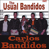 Play & Download The Usual Bandidos by Carlos And The Bandidos | Napster
