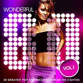 Play & Download Wonderful 80's, Vol. 1 (30 Greatest Pop and Disco Hits from the Eighties) by Various Artists | Napster