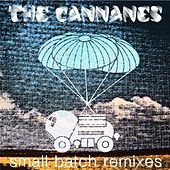 Play & Download Small Batch Remixes by The Cannanes | Napster