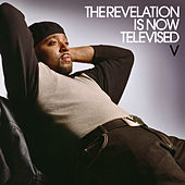 Play & Download The Revelation Is Now Televised by V | Napster