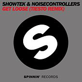 Play & Download Get Loose (Tiesto Remix) by Showtek | Napster