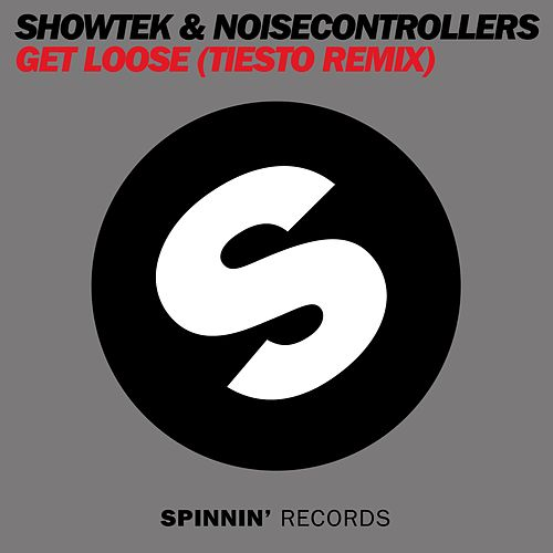 Get Loose (Tiesto Remix) by Showtek