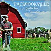 Facebookville by Danny Ray