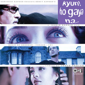 Kyun... Ho Gaya Na (Original Motion Picture Soundtrack) by Various Artists