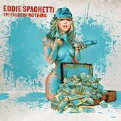The Value of Nothing by Eddie Spaghetti