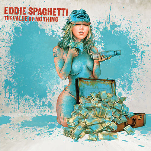 Play & Download The Value of Nothing by Eddie Spaghetti | Napster