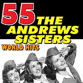 Play & Download 55 the Andrews Sisters World Hits by The Andrews Sisters | Napster