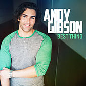 Play & Download Best Thing (Single) by Andy Gibson | Napster