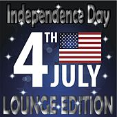 Play & Download Independence Day, Lounge Edition (Best of Club Traxx, 4th of July) by Various Artists | Napster