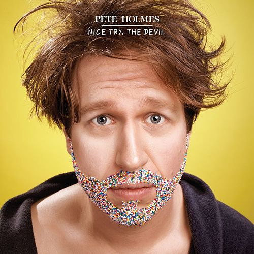 Play & Download Nice Try, The Devil by Pete Holmes | Napster