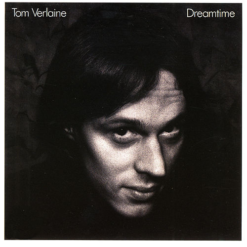 Dreamtime by Tom Verlaine