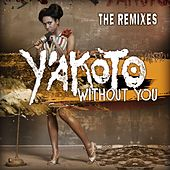 Without You (The Remixes) von Y'akoto