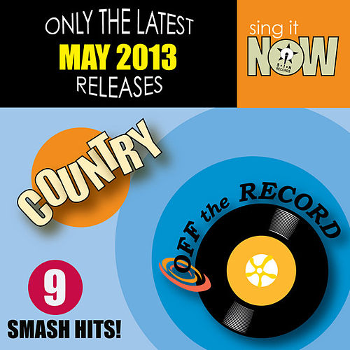 Play & Download May 2013 Country Smash Hits by Off the Record | Napster