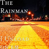 Play & Download Un Load On'em - Single by Rain Man | Napster