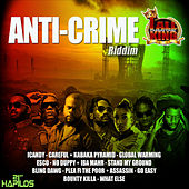 Anti Crime Riddim by Various Artists