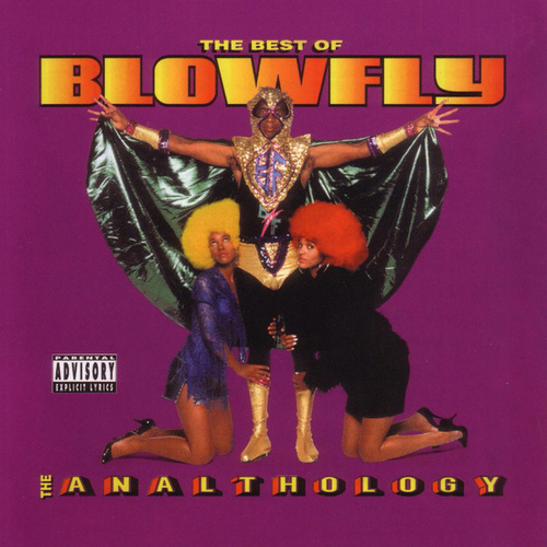 Play & Download The Best Of Blowfly: The Analthology by Blowfly | Napster
