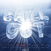 Play & Download Chill Out Luminescence, Vol. 1 (The Lounge Sound of Winter Freshness) by Various Artists | Napster