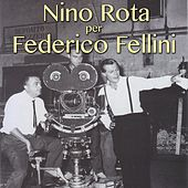Play & Download Nino Rota per Federico Fellini by Nino Rota | Napster