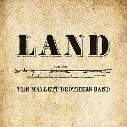 Play & Download Land by The Mallett Brothers Band | Napster