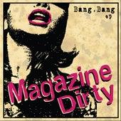 Play & Download Bang, Bang EP by Magazine Dirty | Napster