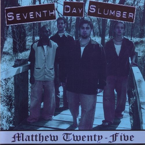 Play & Download Matthew Twenty Five by Seventh Day Slumber | Napster