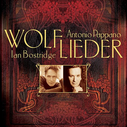 Play & Download Wolf: Lieder by Antonio Pappano | Napster