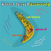 Play & Download Boomerang by Habana Abierta | Napster