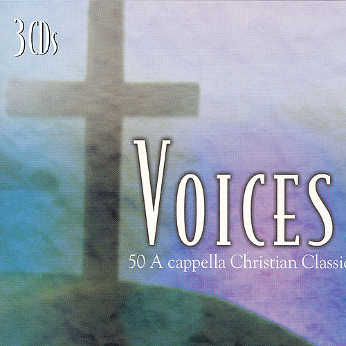 Play & Download Voices 50 Acapella Christian Classics by Steve Ivey | Napster