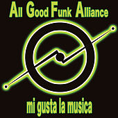 Mi Gusta La Musica by All Good Funk Alliance