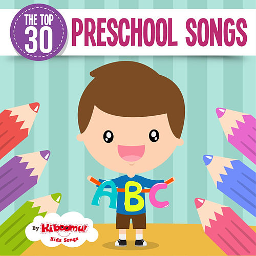 Play & Download The Top 30 Preschool Songs by Kidzup | Napster