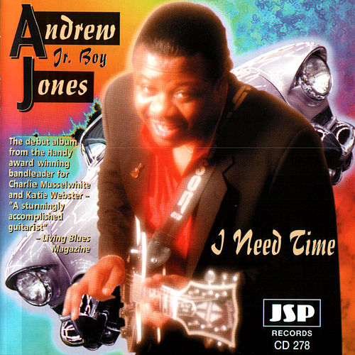 I Need Time by Andrew 'Jr. Boy' Jones