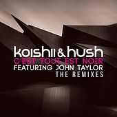 Play & Download C'est Tout Est Noir - The Remixes (feat. John Taylor) by Koishii & Hush | Napster