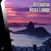 Play & Download Destination Bossa Lounge - EP by Various Artists | Napster
