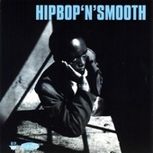 Hip Bop 'N' Smooth by Various Artists