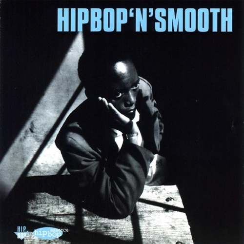Play & Download Hip Bop 'N' Smooth by Various Artists | Napster