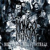 Play & Download Nocturnal Neanderthals by Mongo Ninja | Napster