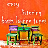 Easy Listening Bossa Lounge Tunes, Vol. 1 (Brazil Jazz and Chill House Selection) by Various Artists