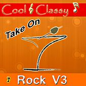 Cool & Classy: Take On Rock, Vol. 3 by Cool