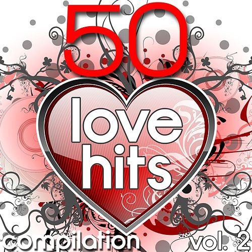 Play & Download 50 Love Hits Compilation, Vol. 2 by Various Artists | Napster
