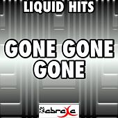 Gone Gone Gone - A Tribute to Phillip Phillips by Liquid Hits