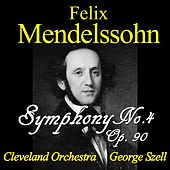 Play & Download Mendelssohn: Symphony No. 4, Op. 90 by Cleveland Orchestra | Napster