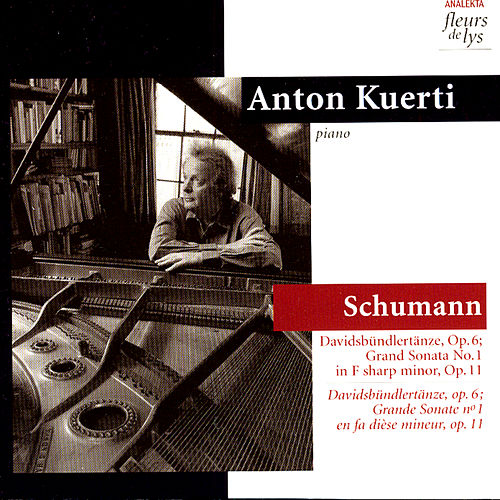 Play & Download Davidsbündlertänze, Op.6; Grand Sonata No.1 in F sharp minor, Op.11 (Schumann) by Anton Kuerti | Napster