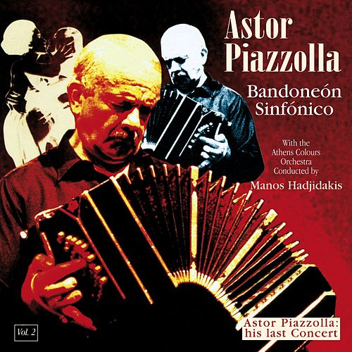 Play & Download Bandoneon Sinfonico by Astor Piazzolla | Napster