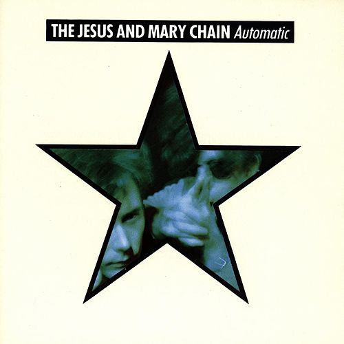 Play & Download Automatic by The Jesus and Mary Chain | Napster