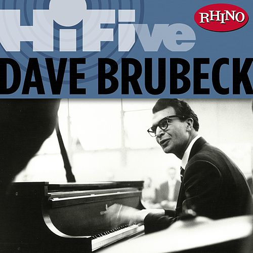 Play & Download Rhino Hi-Five: Dave Brubeck by Dave Brubeck | Napster